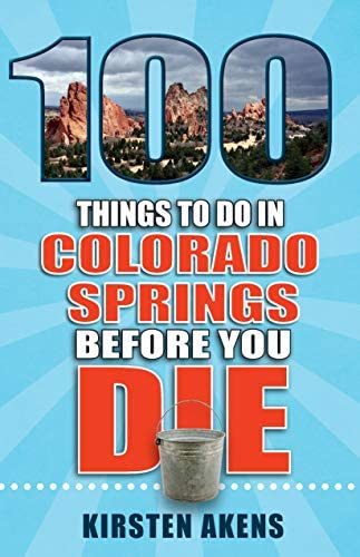 100 Things to Do in Colorado Springs Before You Die 100 Things to Do Before You Die product image