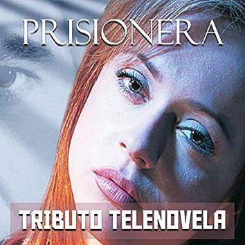 Prisionera (Tributo Telenovela)