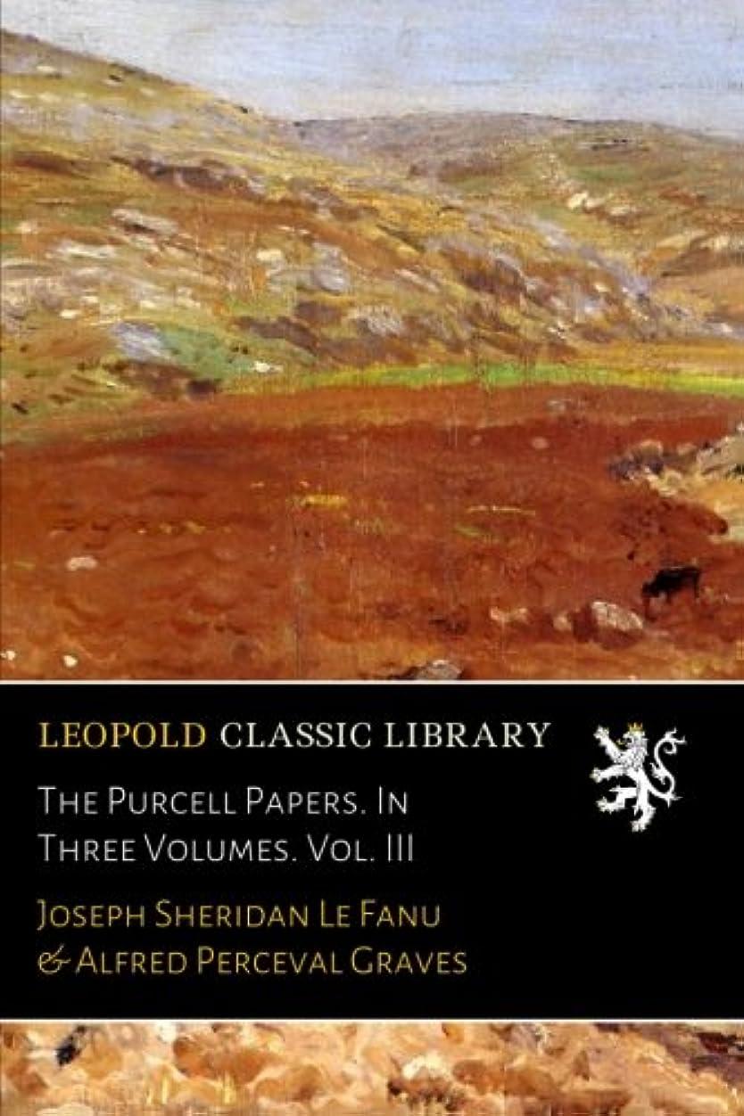 群がる上院リーズThe Purcell Papers. In Three Volumes. Vol. III