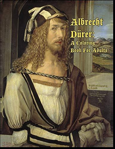 Albrecht Dürer: A Coloring Book For Adults