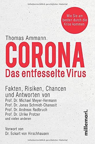 Corona - Das entfesselte Virus: Fakten, Risiken, Chancen und Antworten. Vorwort von Dr. Eckart von Hirschhausen: Fakten, Risiken, Chancen. Vorwort von Dr. Eckart von Hirschhausen