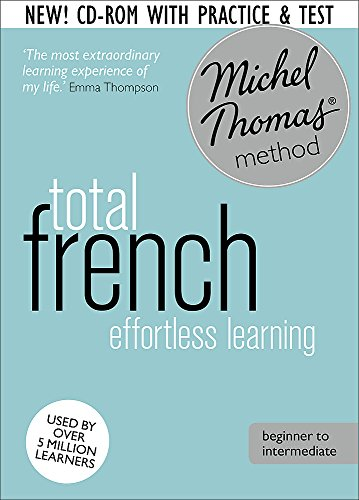 Total French: Revised (Learn French with the Michel Thomas Method) (A Hodder Education Publication)