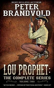 Lou Prophet: The Complete Western Series, Volume 2 by [Peter Brandvold]
