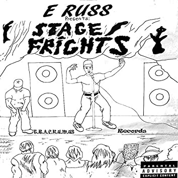 E Russ Presents : Stage Frights