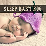 Sleep Baby Roo - Sweet Dreams, Glowing Stars, Pacifier in Mouth, Teddy Bear, Soft and Warm Blanket, Lullaby for Goodnight, Bedtime Story