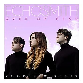 Over My Head (Zookëper Remix)