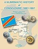 A Numismatic History of Congo/Zaïre: 1887-1997