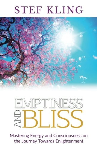 Emptiness and Bliss: Mastering Energy and Consciousness on the Journey Towards Enlightenment
