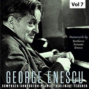 George Enescu: Composer, Conductor, Pianist, Violinist & Teacher, Vol. 7