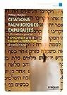 Citations talmudiques expliquées: 150 citations pour se familiariser avec le talmud et découvrir la tradition juive par Haddad