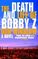 The Death and Life of Bobby Z: A Thriller (Vintage Crime/Black Lizard)
