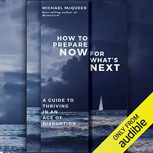 How to Prepare Now for What's Next audiobook cover art
