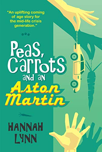 Peas, Carrots and an Aston Martin: A hilarious and heart-warming modern family comedy novel (The Peas and Carrots Series Book 1)