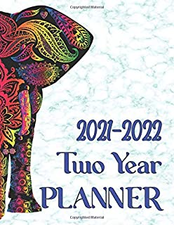 2021 - 2022 Two Year Planner: Modern Two Year Planner With Calendar, Monthly And Weekly Overview And Motivational Quotes