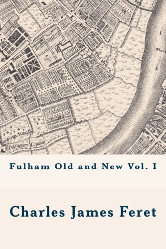 Fulham Old and New vol. I: 1