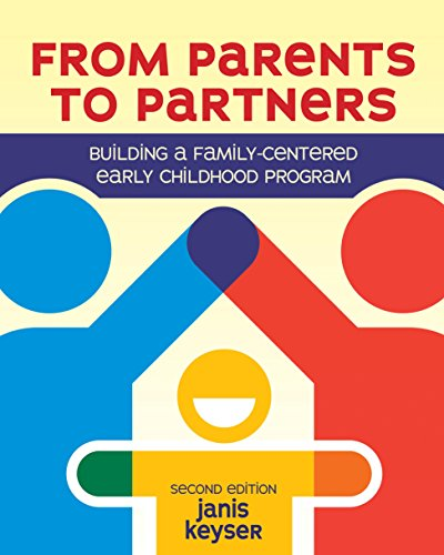 Compare Textbook Prices for From Parents to Partners: Building a Family-Centered Early Childhood Program Second Edition ISBN 9781605545141 by Keyser, Janis