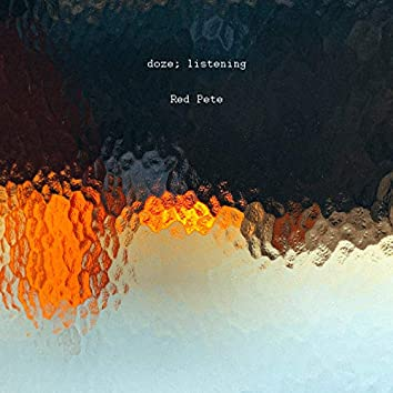 doze; listening