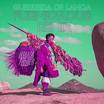 Guerreira de Lança (Furmigadub Remix)