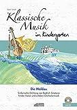 Die Moldau (inkl. CD): Klassische Musik im Kindergarten: Sinfonische Dichtung von Bedrich Smetana. Kinder hören und erleben Orchestermusik. (Hören - Singen - Bewegen - Klingen)