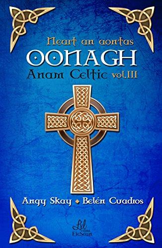 Oonagh: Neart an aontas (Saga Anam Celtic nº 3) (Spanish Edition)