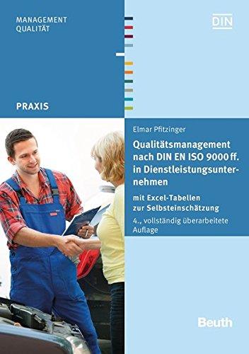 Qualitätsmanagement nach DIN EN ISO 9000 ff. in Dienstleistungsunternehmen: mit Excel-Tabellen zur Selbsteinschätzung (Beuth Praxis)