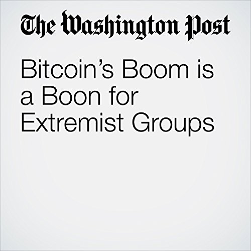 Bitcoin's Boom is a Boon for Extremist Groups copertina