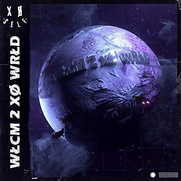WLCM 2 XØ WRLD