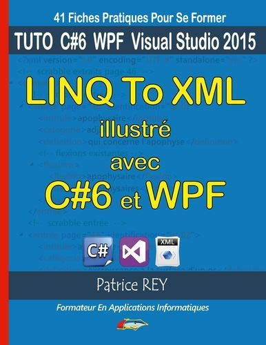 Linq to XML illustré avec C#6 et WPF: Avec visual studio 2015 community