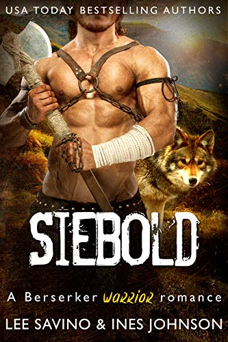 Siebold: A Berserker Warrior Romance (Berserker Warriors Book 2)