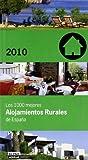 LOS 1000 MEJORES ALOJAMIENTOS RURALES 2010 (Guias Comentadas)