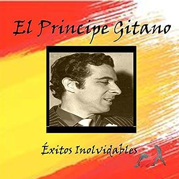 El Principe Gitano - Éxitos Inolvidables