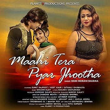 Maahi Tera Pyar Jhootha