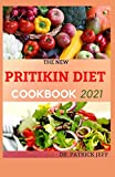THE NEW PRITIKIN DIET COOKBOOK 2021: A Complete Guide For Weight Control and Healthy Living Following The Pritikin Program. Including 40+ Healthy Recipes