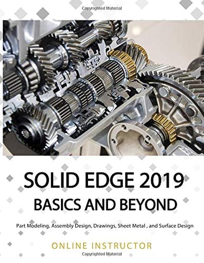 電話準備した時制Solid Edge 2019 Basics and Beyond: Part Modeling, Assembly Design, Drawings, Sheet Metal, and Surface Design