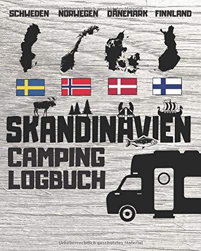 SKANDINAVIEN Camping Logbuch   Schweden, Norwegen, Dänemark, Finnland: Das Reisetagebuch für Camper mit Wohnwagen, Wohnmobil oder Campervan   176 Seiten