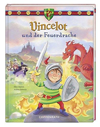 Vincelot und der Feuerdrache (Bilder- und Vorlesebücher)