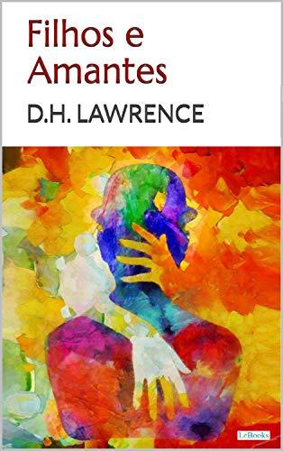 FILHOS E AMANTES - D.H. Lawrence