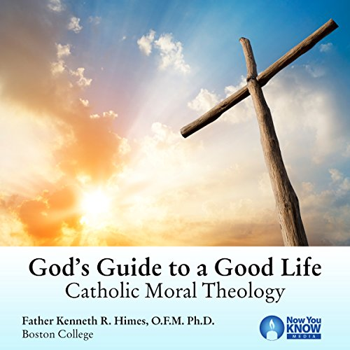 God's Guide to a Good Life: Catholic Moral Theology audiobook cover art