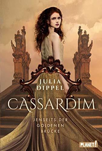 Cassardim 1: Jenseits der Goldenen Brücke: | Magischer Fantasy-Liebesroman für Mädchen ab 13 Jahren, für alle Fans von Izara-Autorin Julia Dippel