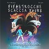 FIFASTROCCHE SCACCIA PAURE: LE AVVENTURE STRA-ORDINARIE DI SOFIA E LEONARDO