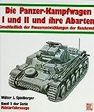 Militärfahrzeuge, Bd.2, Die Panzerkampfwagen I und II und ihre Abarten: Technik und Einsatz - Walter J Spielberger