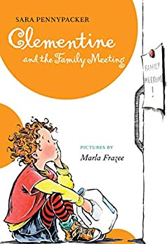 Clementine and the Family Meeting by [Sara Pennypacker, Marla Frazee]