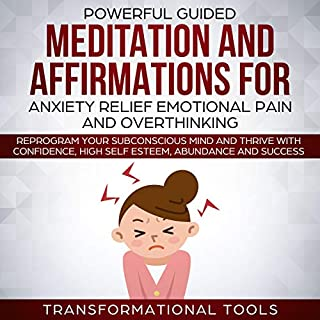 Powerful Guided Meditation and Affirmations for Anxiety Relief, Emotional Pain, and Overthinking cover art