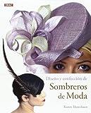 Diseño Y Confección De Sombreros De Moda (El Libro De..)