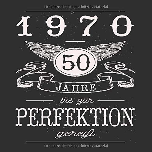 50 Jahre 1970 Bis Zur Perfektion Gereift Cooles Geschenk Zum 50 Geburtstag Geburtstagsparty Gästebuch Eintragen Von Wünschen Und Sprüchen Lustig 120
