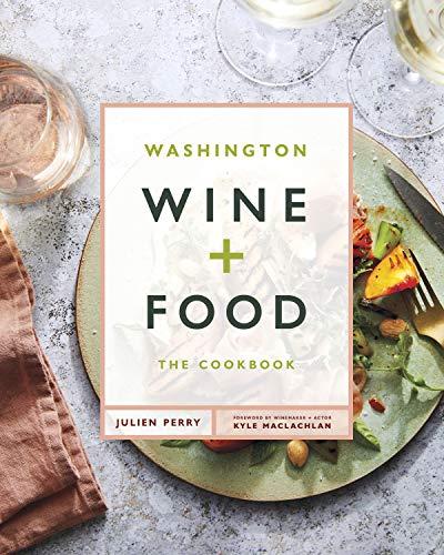 Washington Wine and Food: A Cookbook