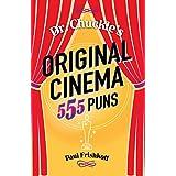 Dr. Chuckle's Original Cinema: 555 Puns