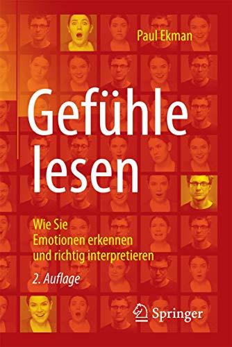 Gefühle lesen: Wie Sie Emotionen erkennen und richtig interpretieren