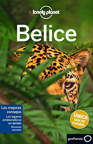 Lonely Planet Belice (Guías de País Lonely Planet)