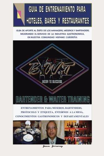 Guia de Entrenamiento Para Hoteles, Bares y Restaurantes: Mejorando el Servicio al Cliente en la Hoteleria (Spanish Edition) by Jimenez, Jesus (2013) Paperback